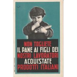 CARTOLINA  ACQUISTATE PRODOTTI ITALIANI - NON VIAGGIATA - MF56550